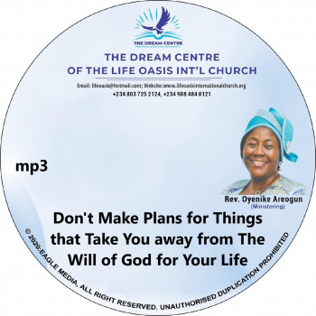 Don't Make Plans for Things that Take You away from the Will of God for Your Life - mp3