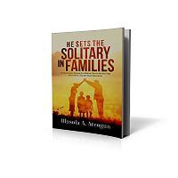 He Sets the Solitary in Families(hard copy)