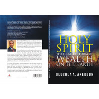 HOLY SPIRIT THE GREATEST FORM OF WEALTH ON THE EARTH