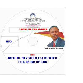 02 How to Mix Your Faith with the Word of God.mp3