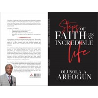 STEP OF FAITH FOR AN INCREDIBLE LIFE