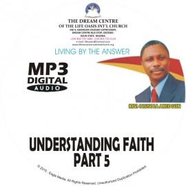 Understanding Faith (Part 5)