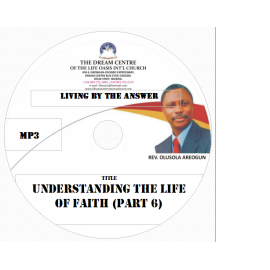 06 Understanding the Life of Faith (Part 6).mp3