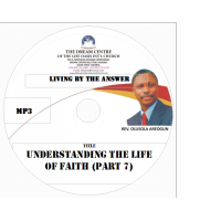 07 Understanding the Life of Faith (Part 7).mp3