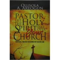 Pastor, Let the Holy Spirit Take Over Your Church.