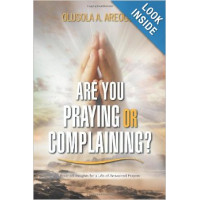Are You Praying Or Complaining?