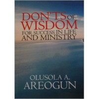 Don'ts of wisdom for success in life and ministry